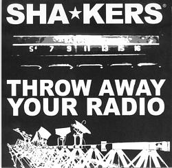 Shakers- Throw Away Your Radio 7""